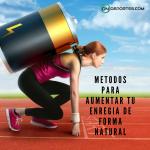 Tips para aumentar tu energía vital